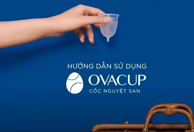 hướng dẫn cách dùng cốc nguyệt san ovacup