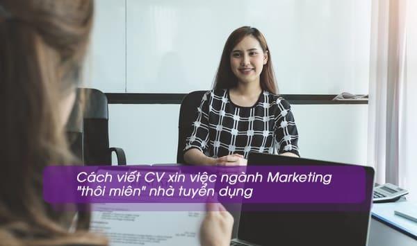 Hướng dẫn cách viết CV xin việc ngành Marketing chuyên nghiệp